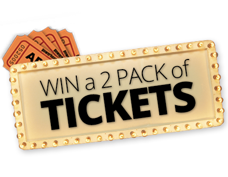 Win a 2 Pack of Tickets